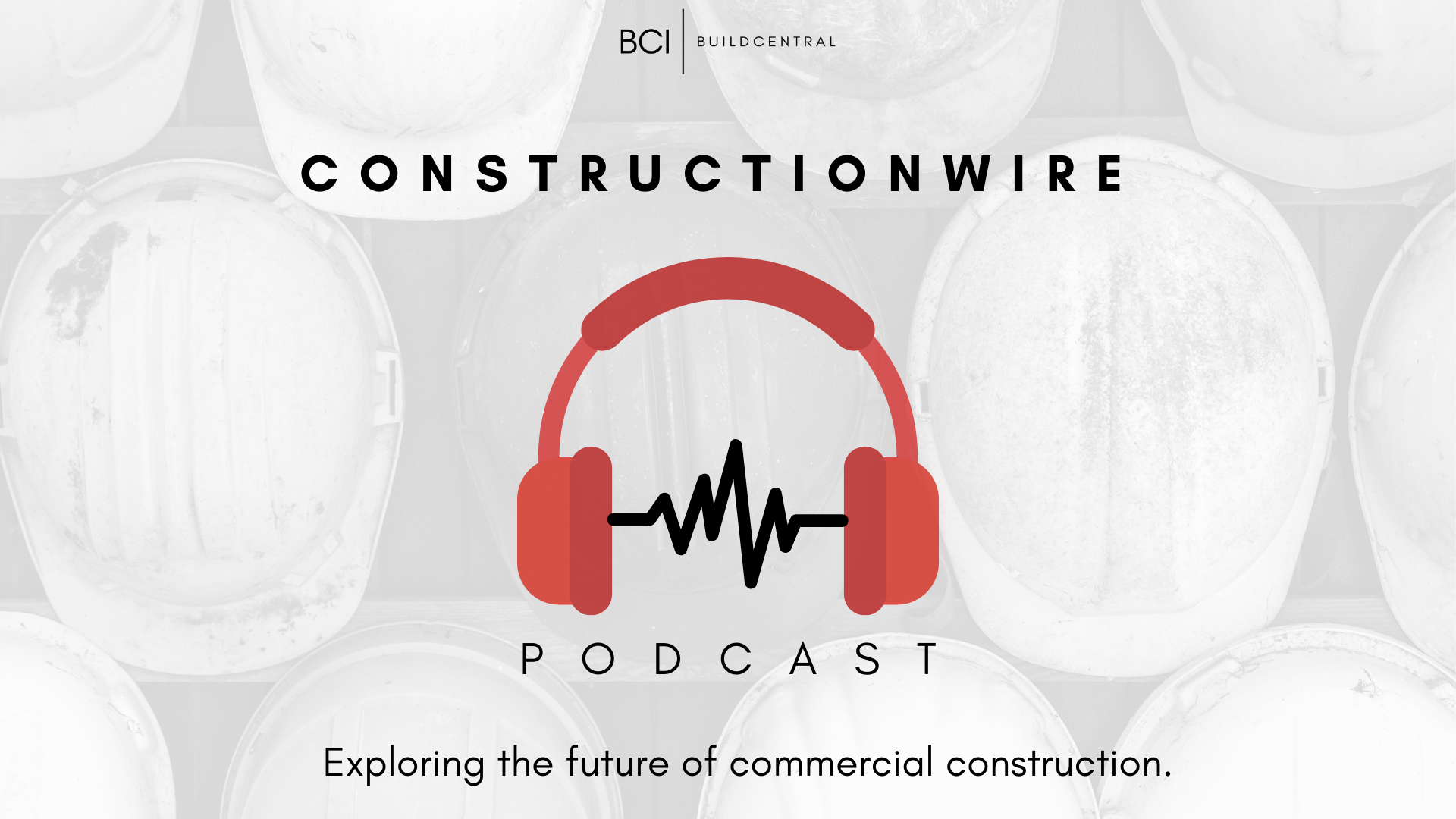 Copy of Constructionwire Podcast hero